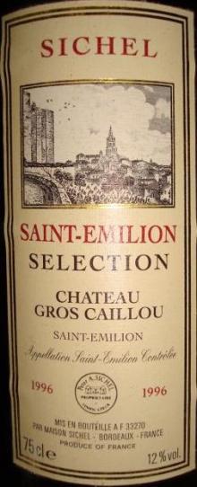 SICHEL Saint Emilion SELECTION Ch Gros Caillou 1