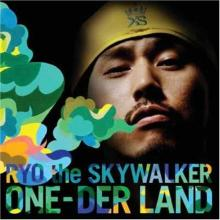 ONE-DER LAND / RYO the SKYWALKER
