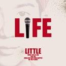 LIFE / LITTLE