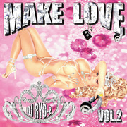DJ RYO-Z OFFICIAL BLOG「DJ RYO-ZのREALIZE」by Ameba-【MAKE LOVE VOL.2】