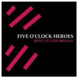FIVE O'CLOCK HEROES