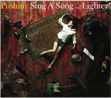 Sing A Song...Lighter! / PUSHIM