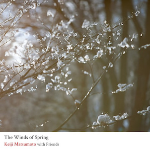 Keiji Matsumoto with Friends/The Winds of Springの画像