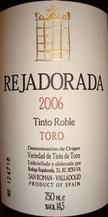 個人的ワインのブログ-Rejadorada Tinto Roble Toro 2006