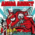 AMIDA ADDICTのブログ,アミダ,amida addict,SOTARO,Acchi,Tadasuke,Reiji,ZZ,sacra,dustbox-ORGE EXTERMINATION