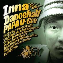 $PAPA U-Geeのブログ-INNA DANCEHALL