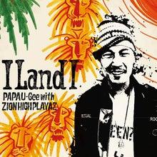 PAPA U-Geeのブログ-I LAND I