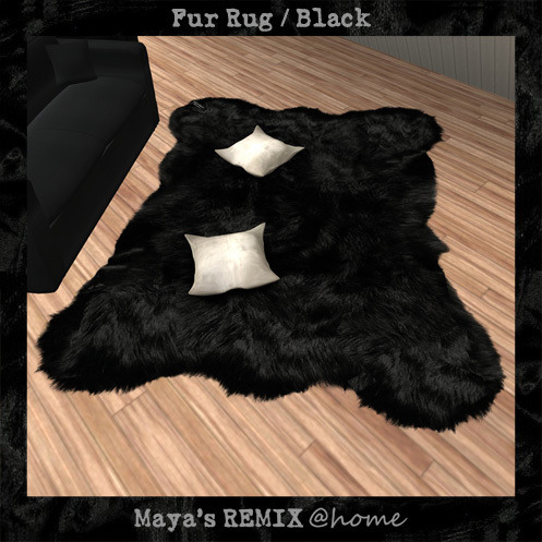 Maya's style / Second Life Fashion-Maya's REMIX @home Fur Rug / Black