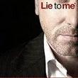 「Lie to me…