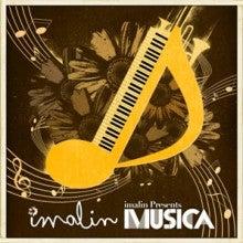 $A-KEnT BLOG-imalin Presents...MUSICA 1.jpg