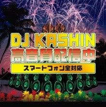 $DJ KASHIN 虎冠 BLOG