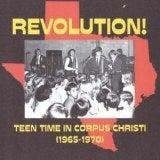 Revolution! Teen Time in Corpus Christi (1965-70)