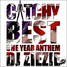 $DJZIEZIEのブログ-CATCHY_BEST