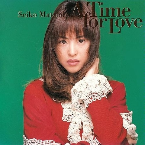 松田聖子 『A Time for Love』 |...