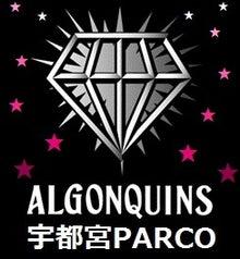 $★ALGONQUINS 宇都宮PARCO店 official blog★
