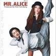 Mr. Alice …