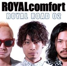 $ROYALcomfort オフィシャルブログ 「LIFE IS ONETIME」 Powered by Ameba
