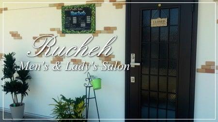 Men´s & Lady's Salon * Rucheh ~ルーチェ~