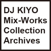 DJ KIYO Mix Works Collection Archives