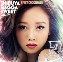 $SPICY CHOCOLATE オフィシャルブログ「STREET FLAVOR」by Ameba