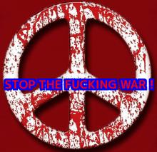 STOP THE FUCKING WAR!