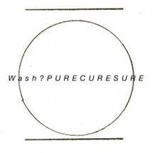 wash?「PURE…