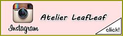 Atelier LeafLeaf インスタグラムはこちら