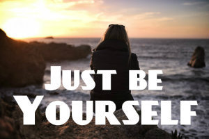 just be yourself 英語