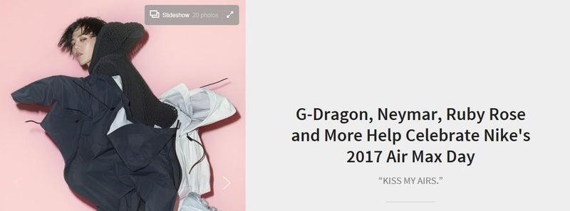 190cc4145f966 G-DRAGON 「HYPEBEAST」 Nike 2017 Air Max Day