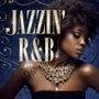 jazzin R&B…
