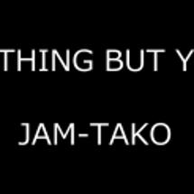 """JAM-TAKO """"…"""