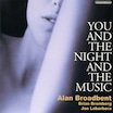 You And The Night And The Music - Alan Broadbent