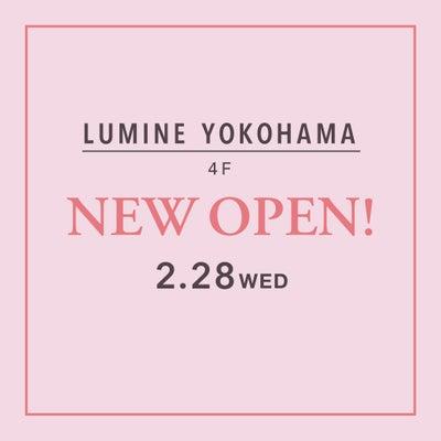 2/28(水) ルミネ横浜店 NEW OPEN♥♡の記事に添付されている画像