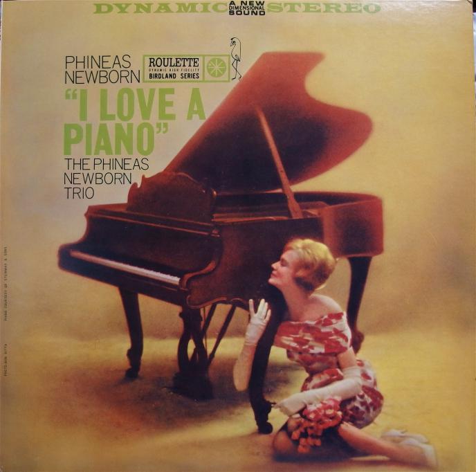 I LOVE A PIANO/The Phineas Newborn Trio | 風景の音楽