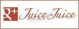 Juice=Juice Google+