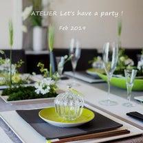 今日から「2月のテーブルコーディネート&おもてなし料理レッスン」始まりました!の記事に添付されている画像