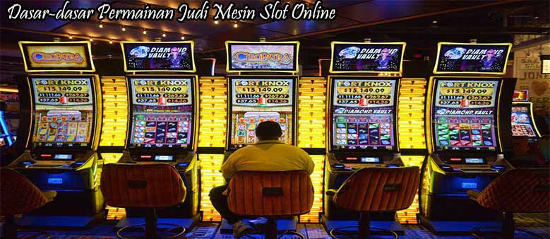 Inilah Dasar Permainan Judi Mesin Slot Dunia | gamblingcasinoのブログ