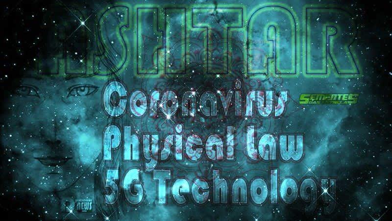 コロナウイルス・5Gテクノロジーの物理法則  アシュター (03/20)の記事より