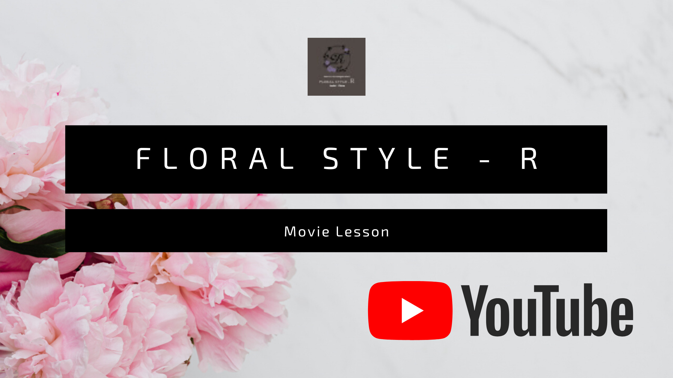 FLORAL STYLE - R You Tube