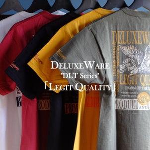 DLTシリーズを手に入れろ!「LEGIT QUALITY/リジットクオリティ」の画像