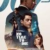 『007/ノー・タイム・トゥ・ダイ』最新プロモ・クリップ&TVスポット&タイアップCM!!