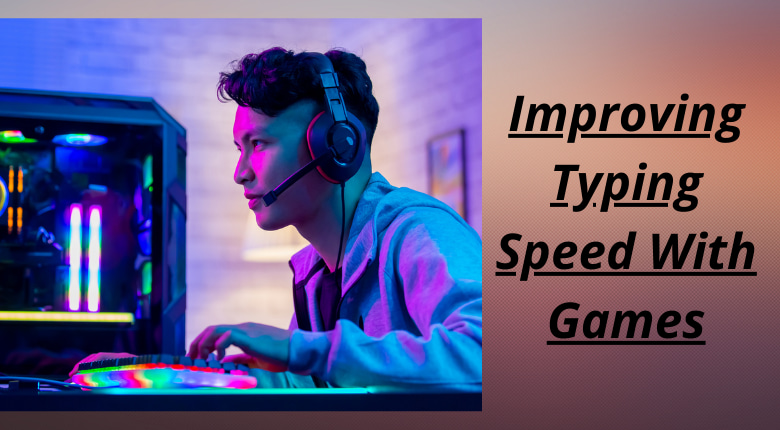 Improving typing speed with games