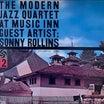 At Music Inn With Sonny Rollins/モダン・ジャズ・カルテット