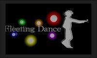 Fleeting Dance