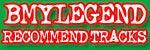 『BMYLEGEND』RECOMMEND TRACKS